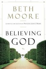 Believing God by Beth Moore (2015, Paperback)