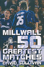 Millwall FC 50 Greatest Matches - The Lions history book - The New Den