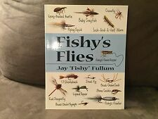 "Fishy's Flies by Jay ""Fishy"" Fullum.Stackpole Books PA, 2002. First Edition"