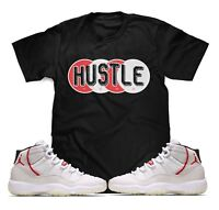Hustle Hard T-Shirt To Match Air Jordan Retro 11 Platinum Tint Sneakers S-3XL