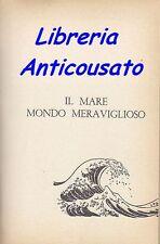 IL MARE  MONDO MERAVIGLIOSO di Ferdinand C. Lane Fabbri  1958 ILLUSTRATO KREDER