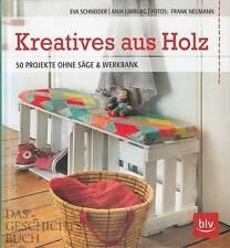 Schneider: Kreatives aus Holz, 50 Projekte ohne Säge & Werkbank (Bastel-Buch)
