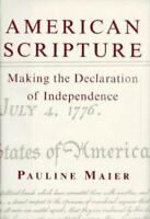 American Scripture: Making the Declaration of Independence by Pauline Maier