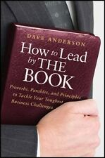 How to Lead by The Book: Proverbs, Parables, and Principles-Free Shipping
