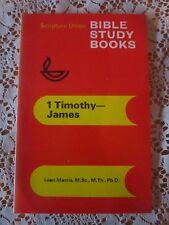 Scripture Union BIBLE STUDY BOKS 1 Timothy- James    Eerdmans Publishing co.