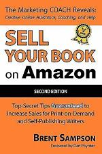 Sell Your Book on Amazon : The Book Marketing COACH Reveals Top-Secret How-to Ti