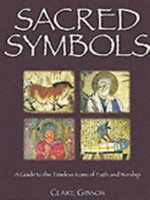 Sacred Symbols: A Guide to the Timeless Icons of Faith and Worship 2nd Print