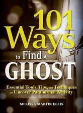 101 WAYS TO FIND A GHOST: Essential Tools, Tips & Techniques {{ L@@K BELOW } NEW