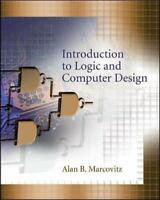 Introduction to Logic and Computer Design NO CD by Alan B. Marcovitz Textbook