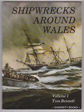 SHIPWRECKS AROUND WALES. Volume 1  ~ Tom Bennett