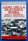 WWII - Armi della fanteria Russa nella seconda guerra mondiale - ed. 1971
