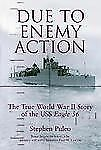 Due to Enemy Action: The True World War II Story of the USS Eagle 56-ExLibrary