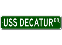 USS DECATUR DDG 31 Ship Navy Sailor Metal Street Sign - Aluminum