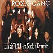 Drinkin' T.N.T. and Smokin' Dynamite by Roxx Gang (CD, Jun-2000, Perris Records)