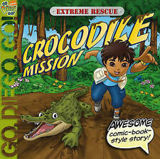 "Extreme Rescue: Crocodile Mission (""Go Diego Go!""), Nickelodeon, New Book"