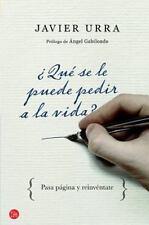 Que se le puede pedir a la vida? (What More Can We Ask of Life?) (Spanish Editio