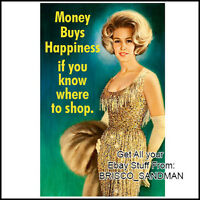 "Fridge Fun Refrigerator Magnet ""MONEY BUYS HAPINESS IF YOU KNOW..."" Funny Retro"