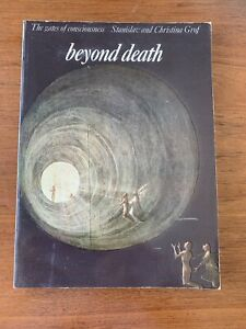 BEYOND DEATH: The Gates of Consciousness STANISLAV GROF 1980 1st Ed. P/Back VG