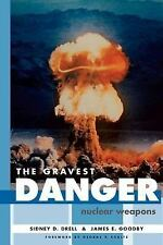 The Gravest Danger: Nuclear Weapons (Hoover Institution Press Publication) Drel