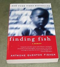 FINDING FISH: A Memoir by Antwone Quenton Fisher 2001 Large Trade PB ~ 1st / 1st