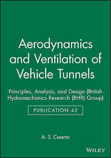 Aerodynamics and Ventilation of Vehicle Tunnels: Principles, Analysis and Desig