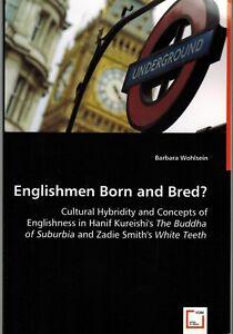 Wohlsein, Englishmen born and bred? Kureishi Buddha Suburbia + Smith White Teeth