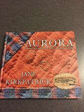 1st Edition Aurora: An American Experience in Quilt Community & Craft Hardcover