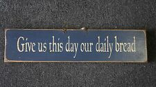 Home Decor Wood Sign 22.5 X 5.5 Give Us This Day Our Daily Bread