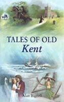 TALES OF OLD KENT By Alan Bignell. 9780905392752