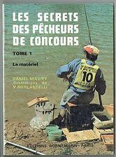 Secrets Des Pecheurs De Concours - Matériel - Tome 1 - Maury - Bornemann 1988