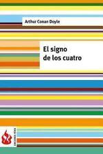 Ediciones Fénix: El Signo de Los Cuatro : (low Cost) by Arthur Conan Doyle...