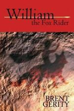 William the Fox Rider by Brent Gerity (2013, Paperback)