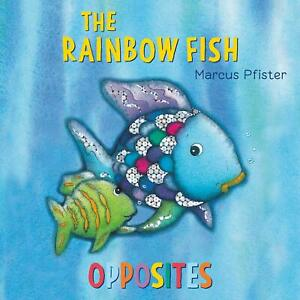 The Rainbow Fish Opposites  by Marcus Pfister (Board Book)