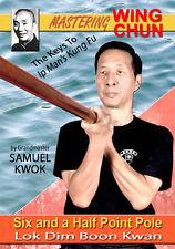 Wing Chun Vol. 7 Six And A Half Point Pole (Lok Dim Boon Kwan)