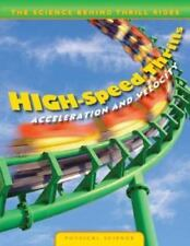 High-Speed Thrills: Acceleration and Velocity (Science Behind Thrill-ExLibrary