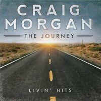 Craig Morgan - Journey (Livin Hits) [New CD]
