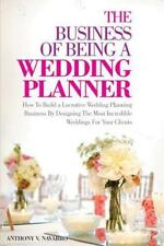The Business of Being a Wedding Planner: How to Build a Lucrative Wedding Planni