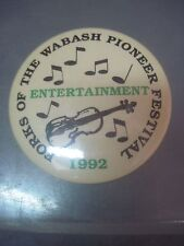 FORKS OF THE WABASH PIONEER FESTIVAL ENTERTAIMENT PINBACK BUTTON 1992