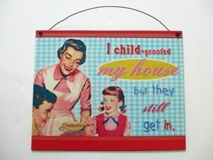 """I Child Proofed My House""  Humorous Retro 50's Style Metal Sign Wall Plaque"