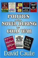 Politics and the Novel During the Cold War, Caute, David, Very Good, Hardcover