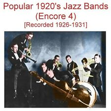 Popular 1920's Jazz Bands - Encore 4 [Recorded 1926 - 1931] - New CD