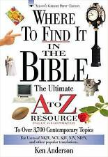 Where to Find It In The Bible: The Ultimate A to Z Resource to Over 3700 Contemp
