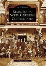 REMEMBERING NORTH CAROLINAS CONFEDERATES NC IMAGES OF AMERICA