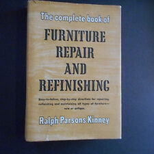 Complete Book of Furniture Repiar and Refinishing Ralph Parsons Kinney 1950 hc