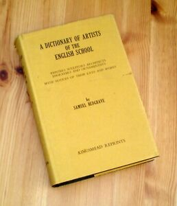 A DICTIONARY OF ARTISTS OF THE ENGLISH SCHOOL by Samuel Redgrave
