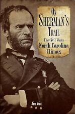 On Sherman's Trail: The Civil War's North Carolina Climax (Paperback or Softback