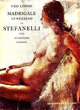 STEFANELLI - Longo Ugo, Madrigale veneziano di Stefanelli con interludio goyesc
