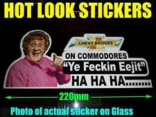 CHEVY BADGES FECKIN Eejit MRS BROWNS BOYS STICKER 4 HSV SS GTHO VE CLUBSPORT