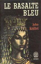 Le basalte bleu // John KNITTEL // Fantastique // Romanesque // Aventure