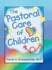 The Pastoral Care of Children (Haworth Religion and Mental Health.)-ExLibrary
